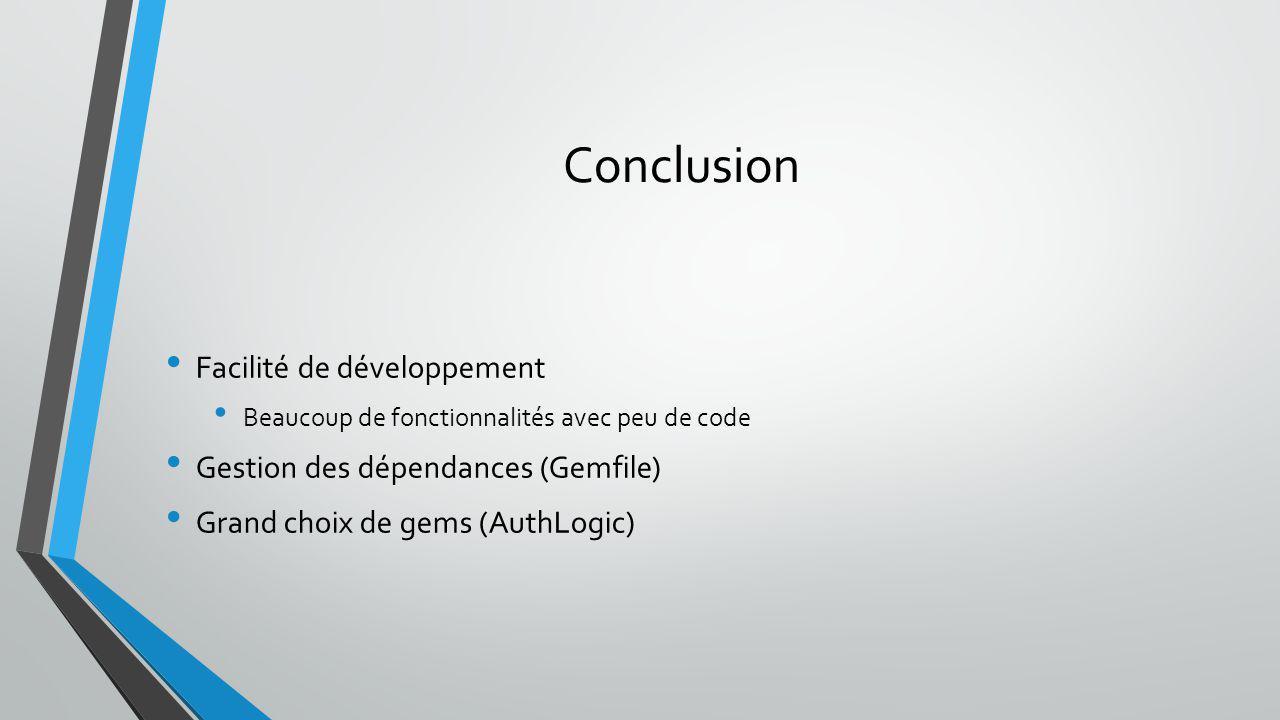 Conclusion Facilité de développement Gestion des dépendances (Gemfile)