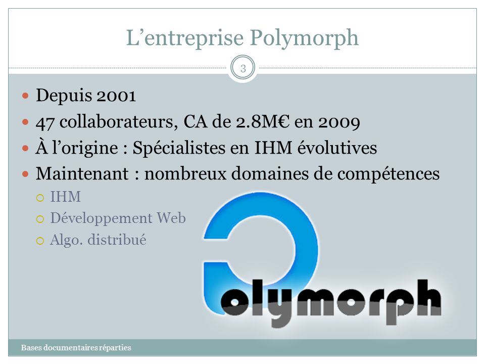 L'entreprise Polymorph