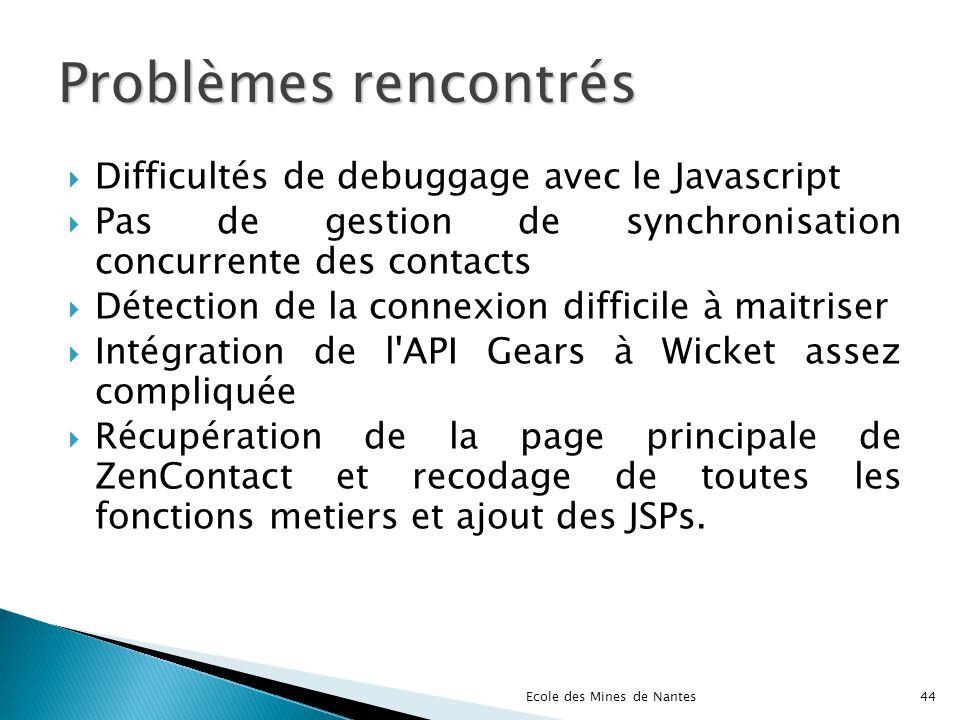 Problèmes rencontrés Difficultés de debuggage avec le Javascript