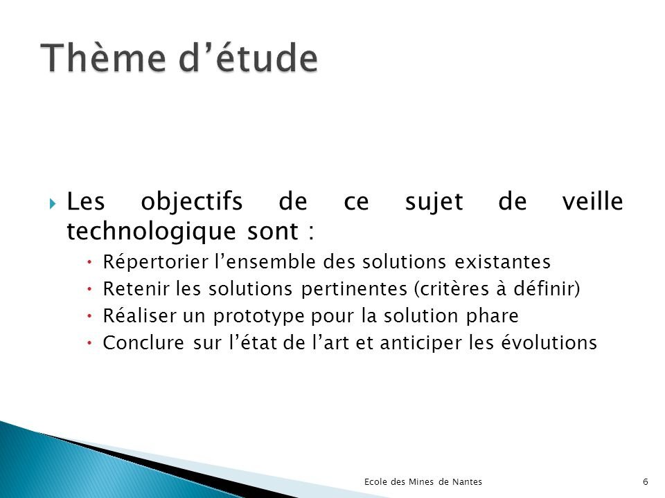 Thème d'étude Les objectifs de ce sujet de veille technologique sont :