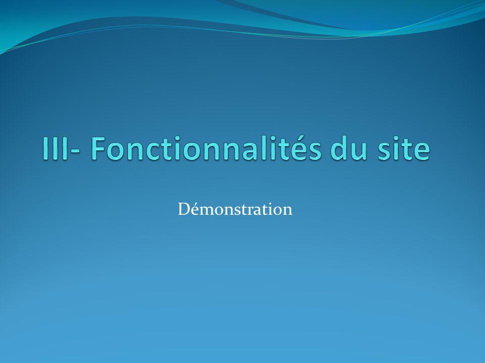 III- Fonctionnalités du site