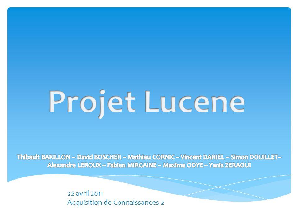 Projet Lucene 22 avril 2011 Acquisition de Connaissances 2