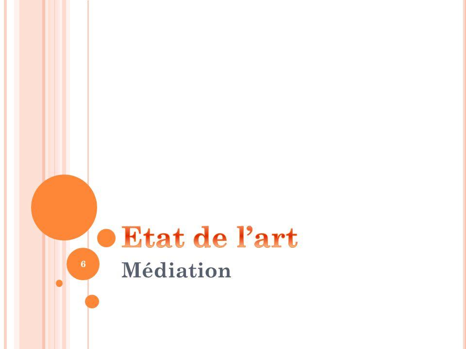 Etat de l'art C'est quoi la médiation Médiation