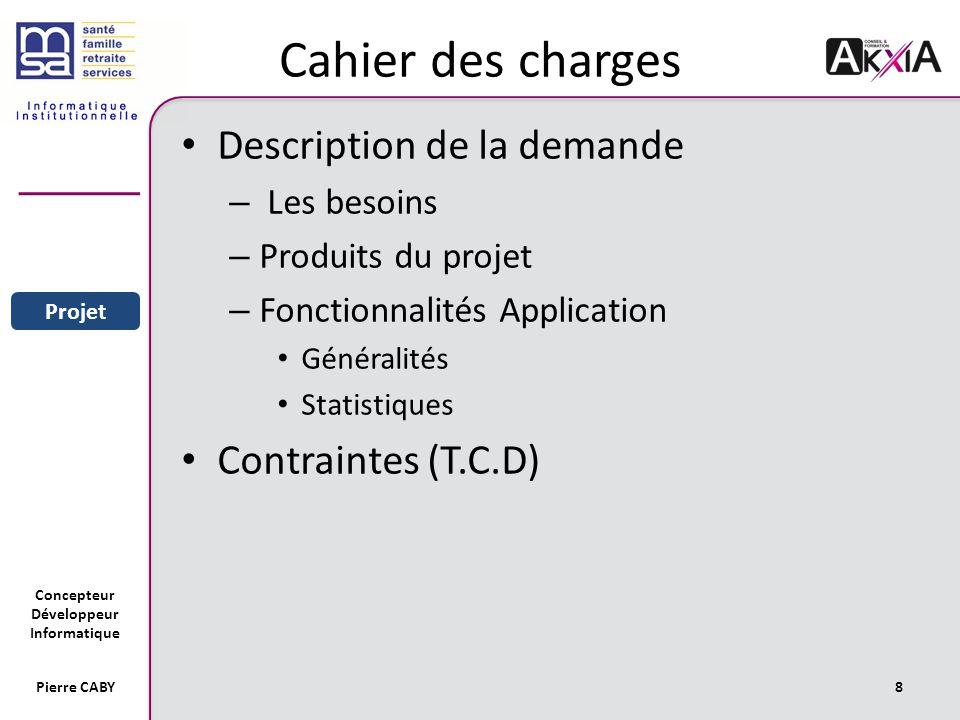 Cahier des charges Description de la demande Contraintes (T.C.D)