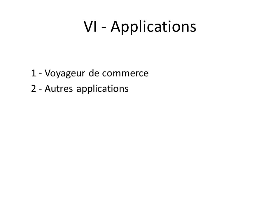 VI - Applications 1 - Voyageur de commerce 2 - Autres applications