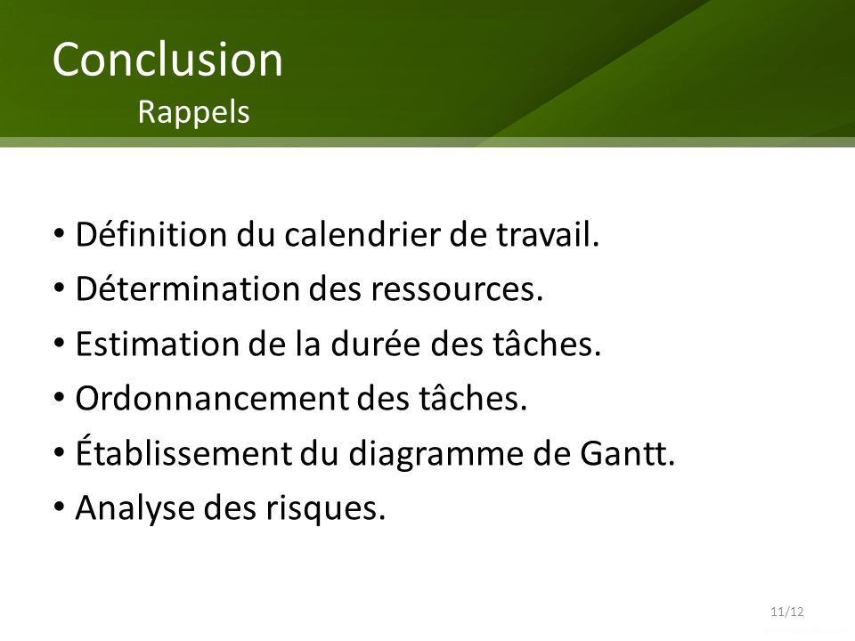 Conclusion Rappels Définition du calendrier de travail.