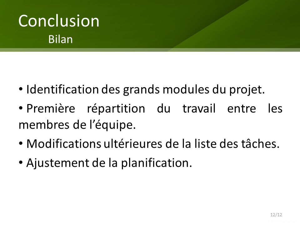 Conclusion Bilan Identification des grands modules du projet.