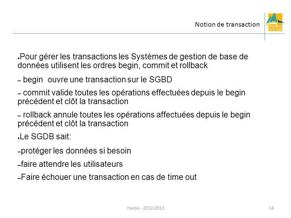 begin ouvre une transaction sur le SGBD