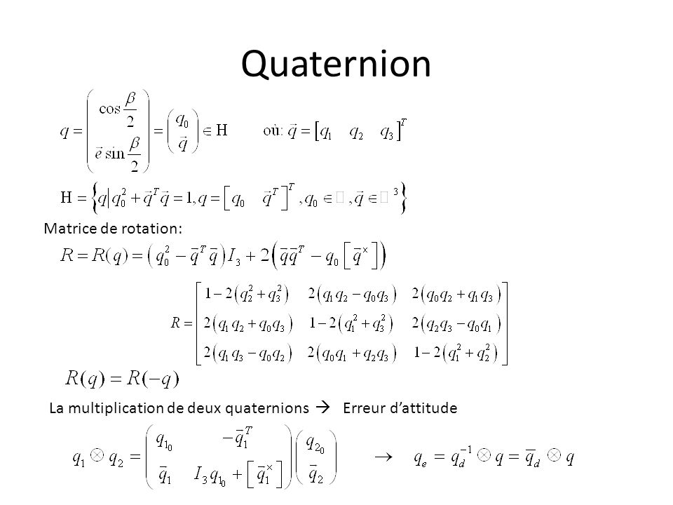 Quaternion Matrice de rotation: