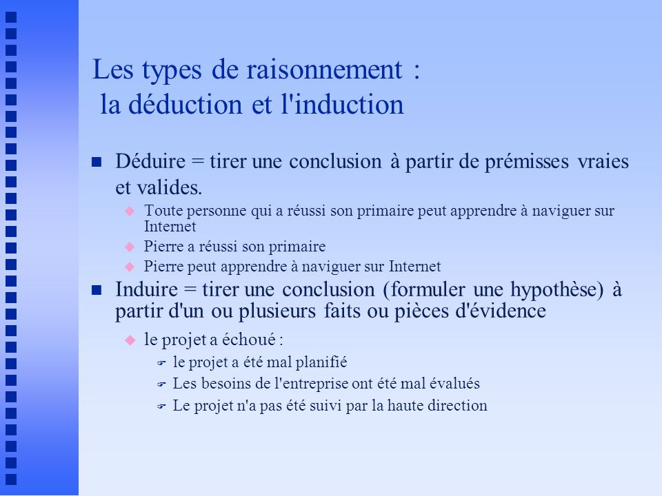 Les types de raisonnement : la déduction et l induction