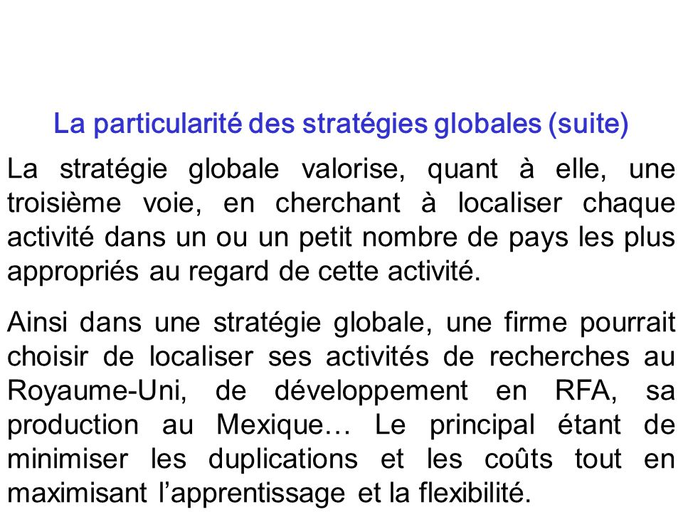 La particularité des stratégies globales (suite)