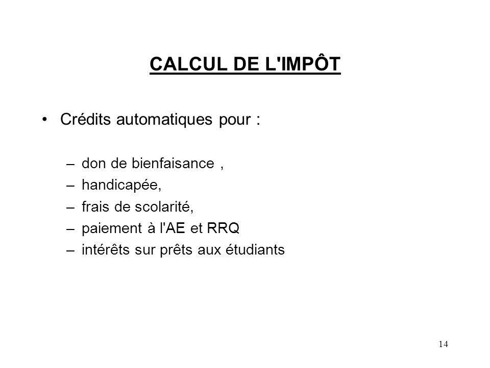 CALCUL DE L IMPÔT Crédits automatiques pour : don de bienfaisance ,