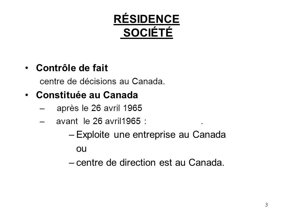 RÉSIDENCE SOCIÉTÉ Contrôle de fait Constituée au Canada