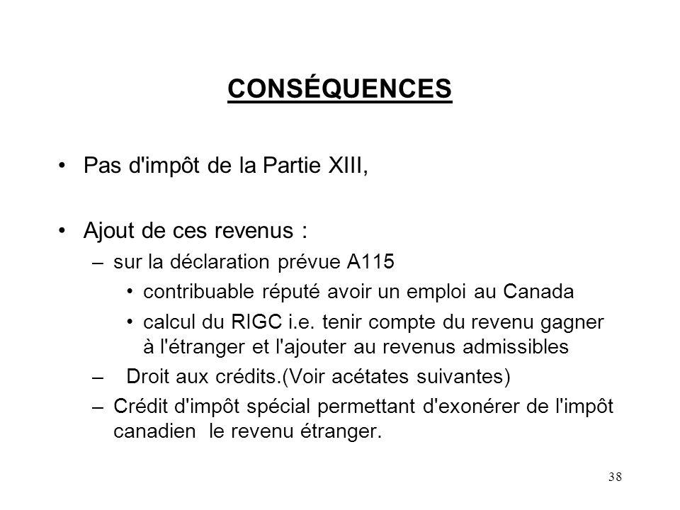 CONSÉQUENCES Pas d impôt de la Partie XIII, Ajout de ces revenus :