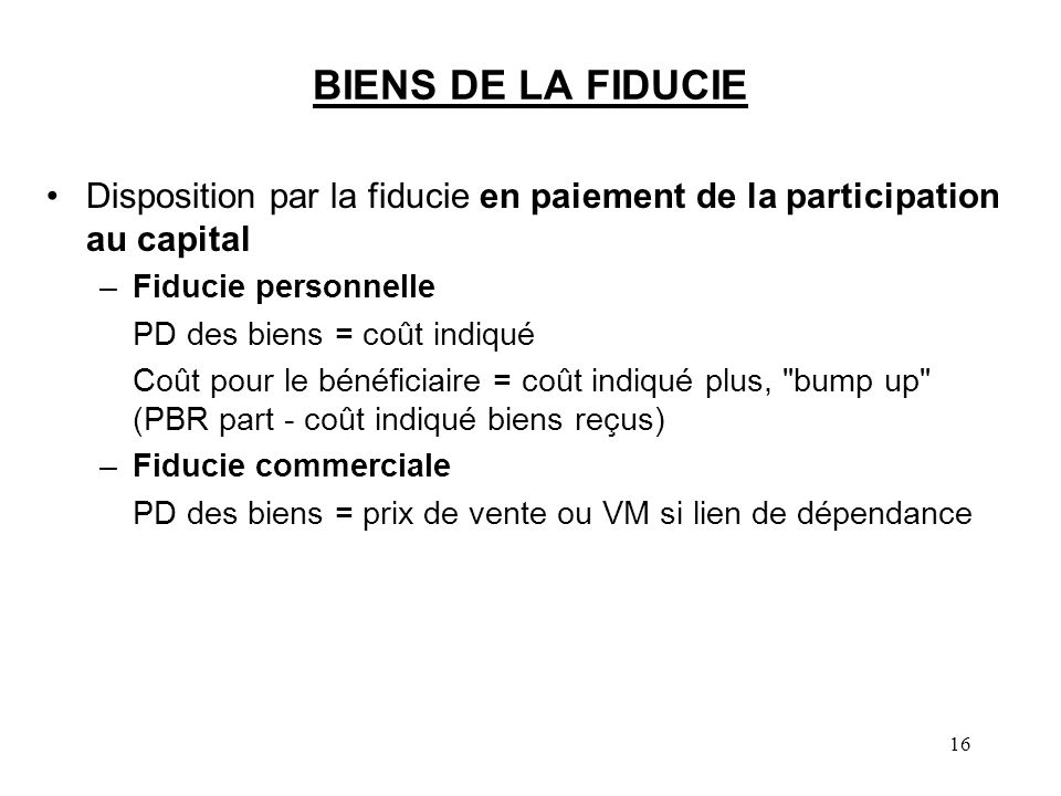 BIENS DE LA FIDUCIE Disposition par la fiducie en paiement de la participation au capital. Fiducie personnelle.