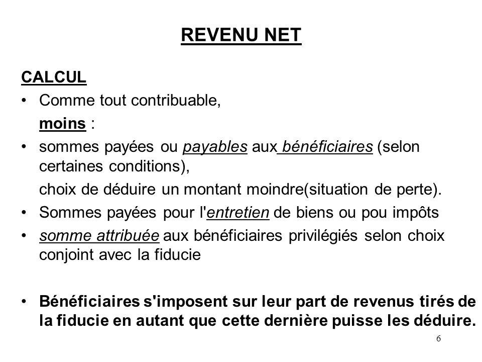 REVENU NET CALCUL Comme tout contribuable, moins :
