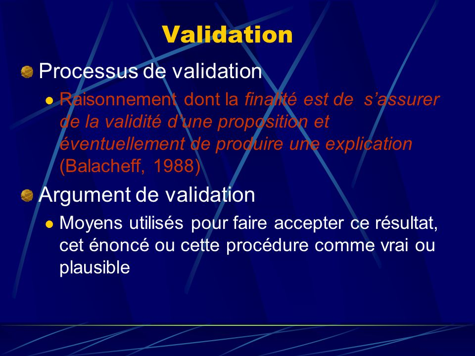Validation Processus de validation Argument de validation