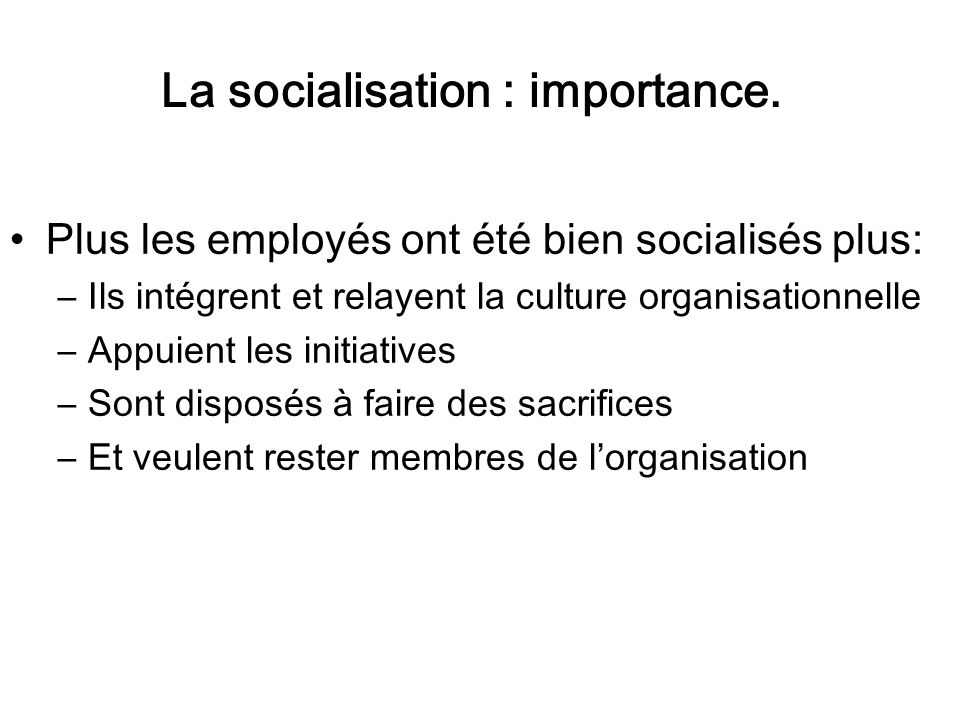 La socialisation : importance.
