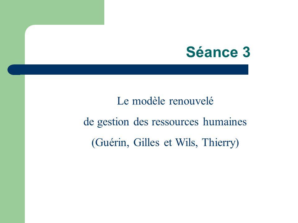 Séance 3 Le modèle renouvelé de gestion des ressources humaines