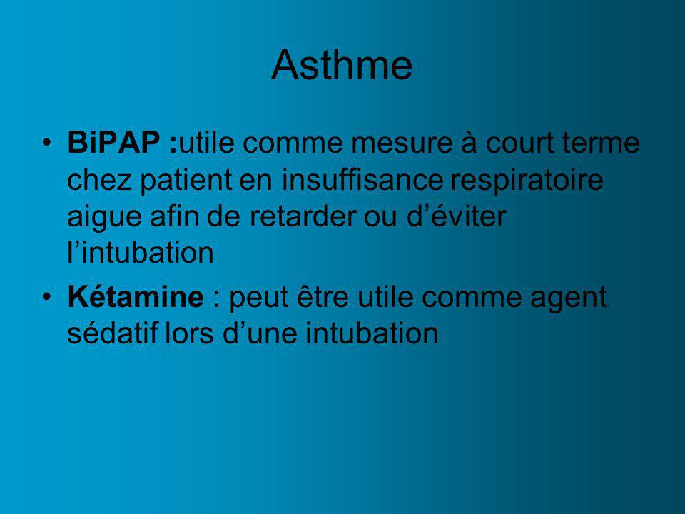 Asthme BiPAP :utile comme mesure à court terme chez patient en insuffisance respiratoire aigue afin de retarder ou d'éviter l'intubation.