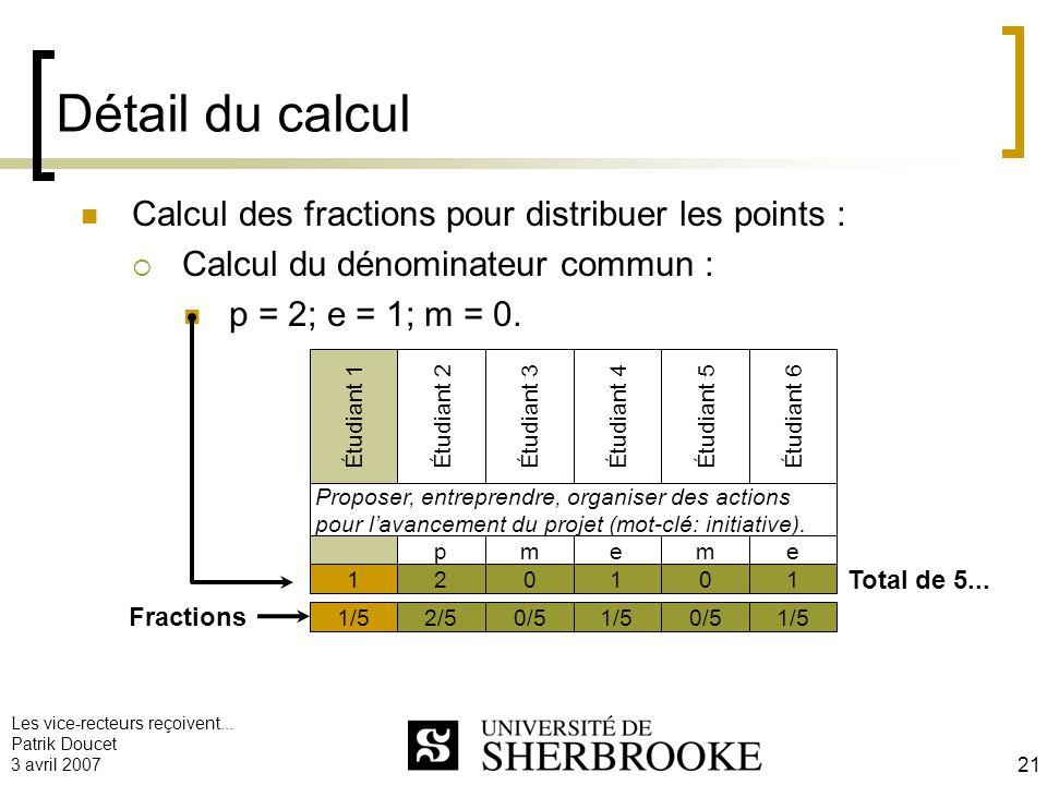 Détail du calcul Calcul des fractions pour distribuer les points :