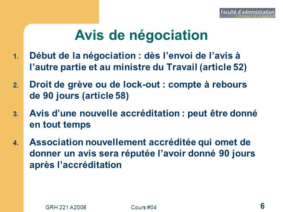 Avis de négociation Début de la négociation : dès l'envoi de l'avis à l'autre partie et au ministre du Travail (article 52)