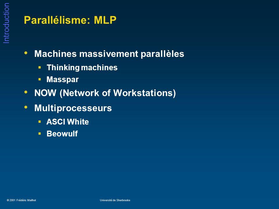 Parallélisme: MLP Machines massivement parallèles