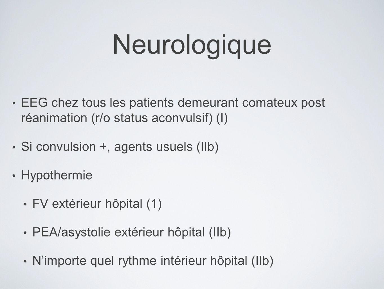 Neurologique EEG chez tous les patients demeurant comateux post réanimation (r/o status aconvulsif) (I)