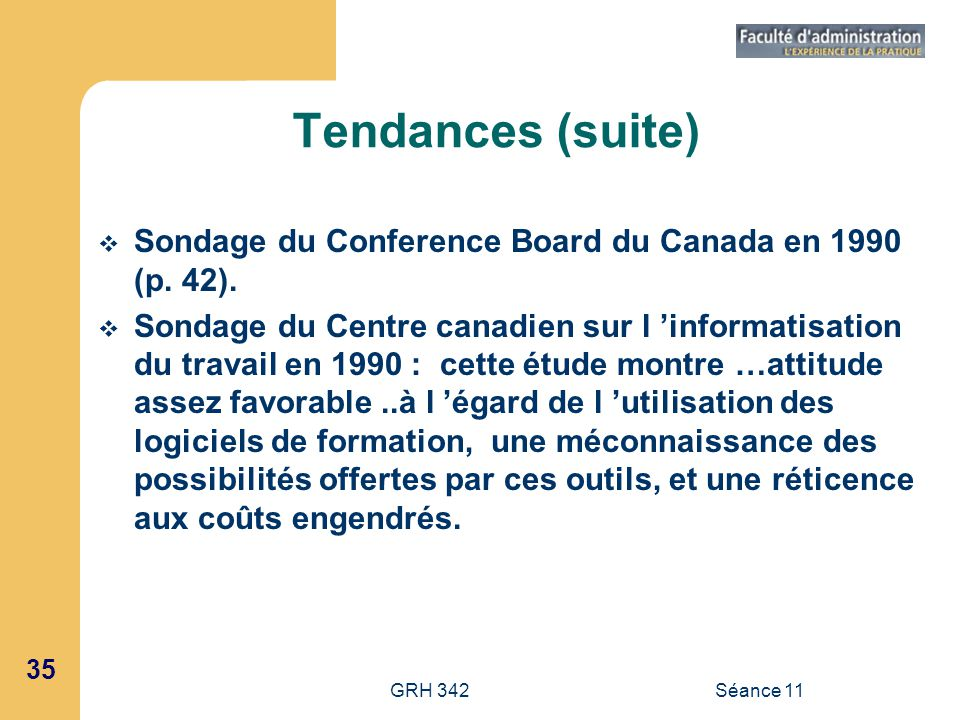 Tendances (suite) Sondage du Conference Board du Canada en 1990 (p. 42).
