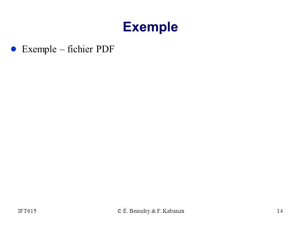 Exemple Exemple – fichier PDF IFT615 © É. Beaudry & F. Kabanza