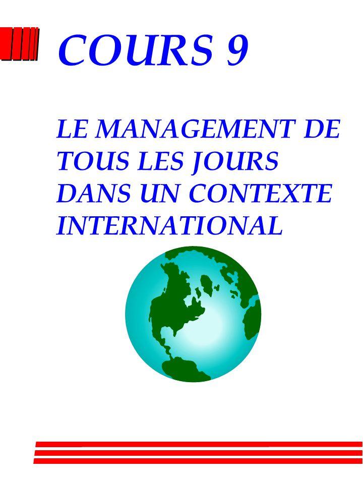 COURS 9 LE MANAGEMENT DE TOUS LES JOURS DANS UN CONTEXTE INTERNATIONAL