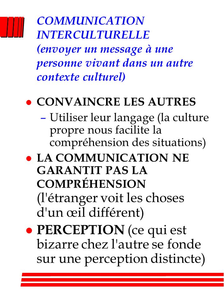 COMMUNICATION INTERCULTURELLE (envoyer un message à une personne vivant dans un autre contexte culturel)