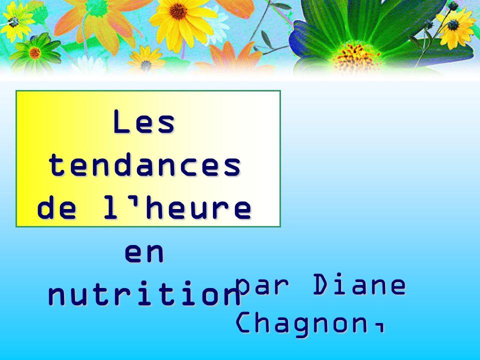 Les tendances de l'heure en nutrition