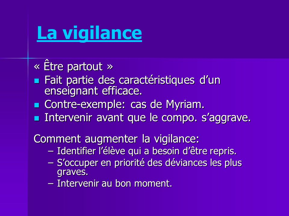 La vigilance « Être partout »