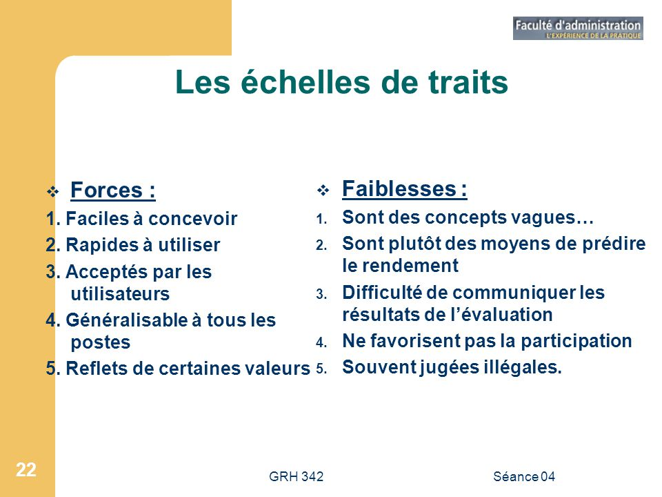 Les échelles de traits Forces : Faiblesses : 1. Faciles à concevoir