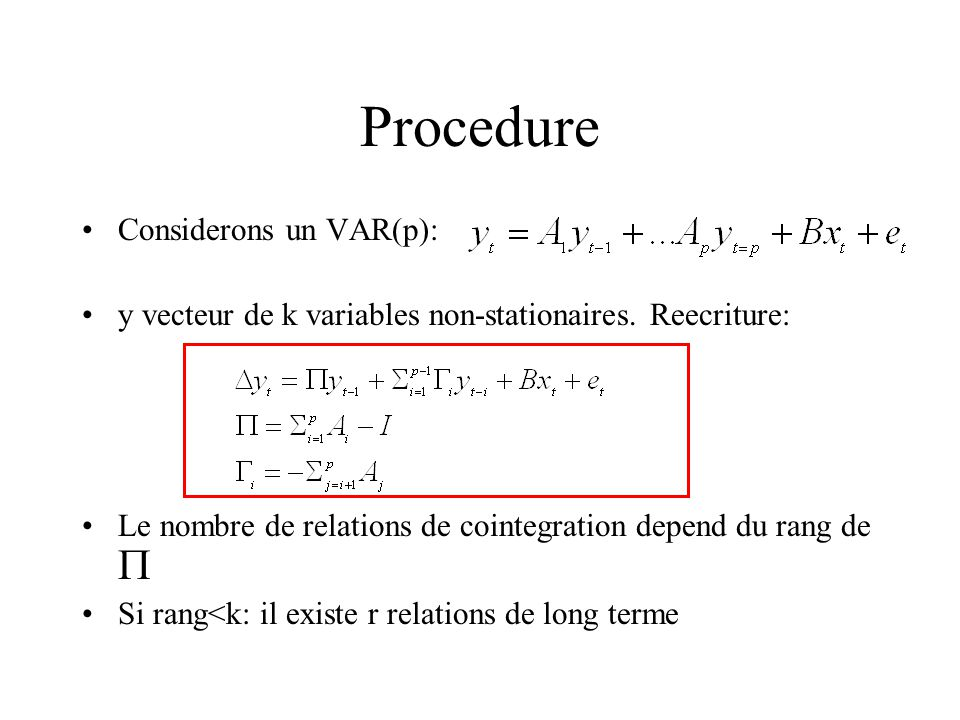 Procedure Considerons un VAR(p):