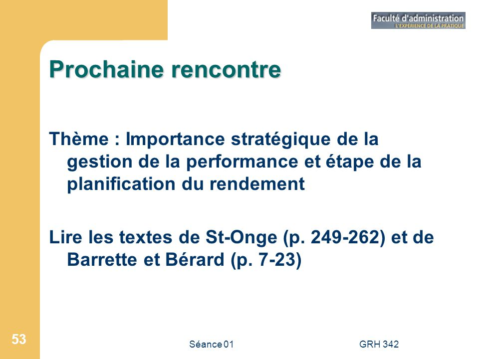 Prochaine rencontre Thème : Importance stratégique de la gestion de la performance et étape de la planification du rendement.