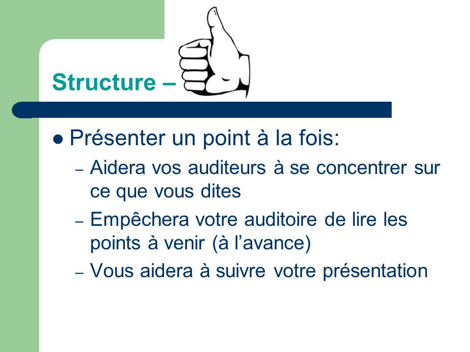 Structure – Présenter un point à la fois: