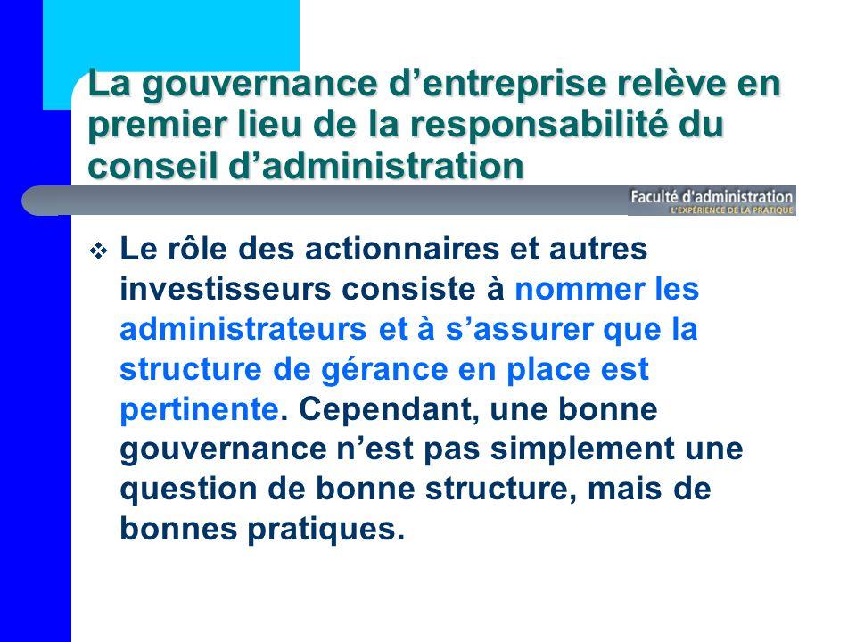La gouvernance d'entreprise relève en premier lieu de la responsabilité du conseil d'administration