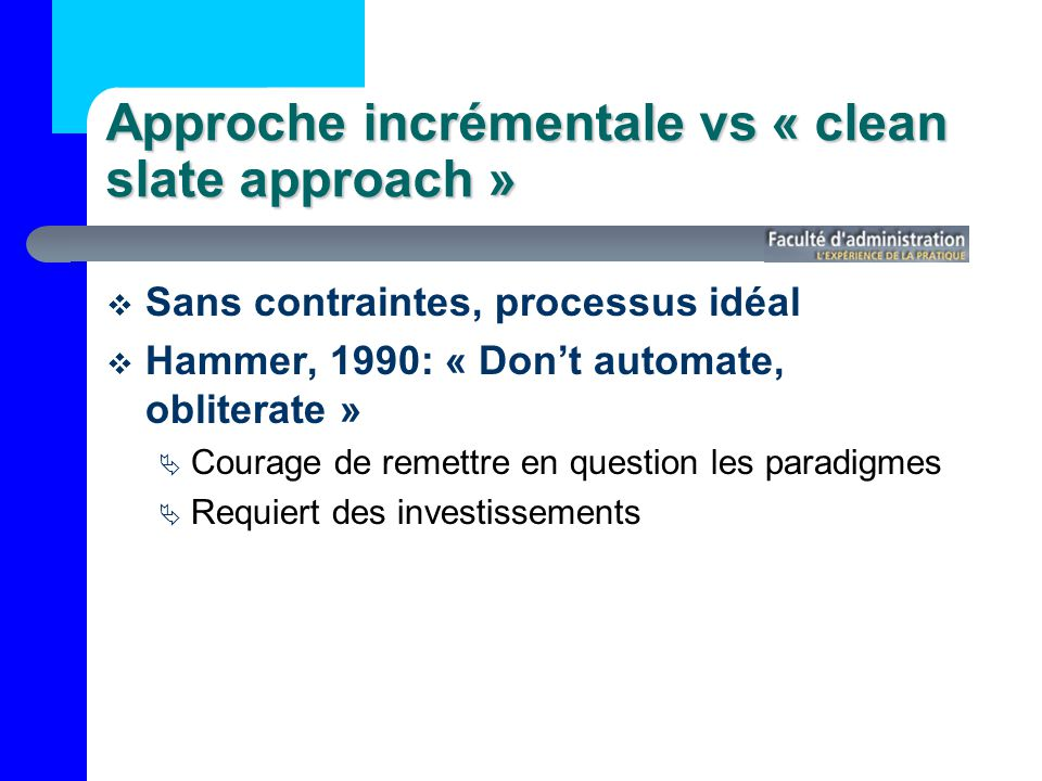 Approche incrémentale vs « clean slate approach »