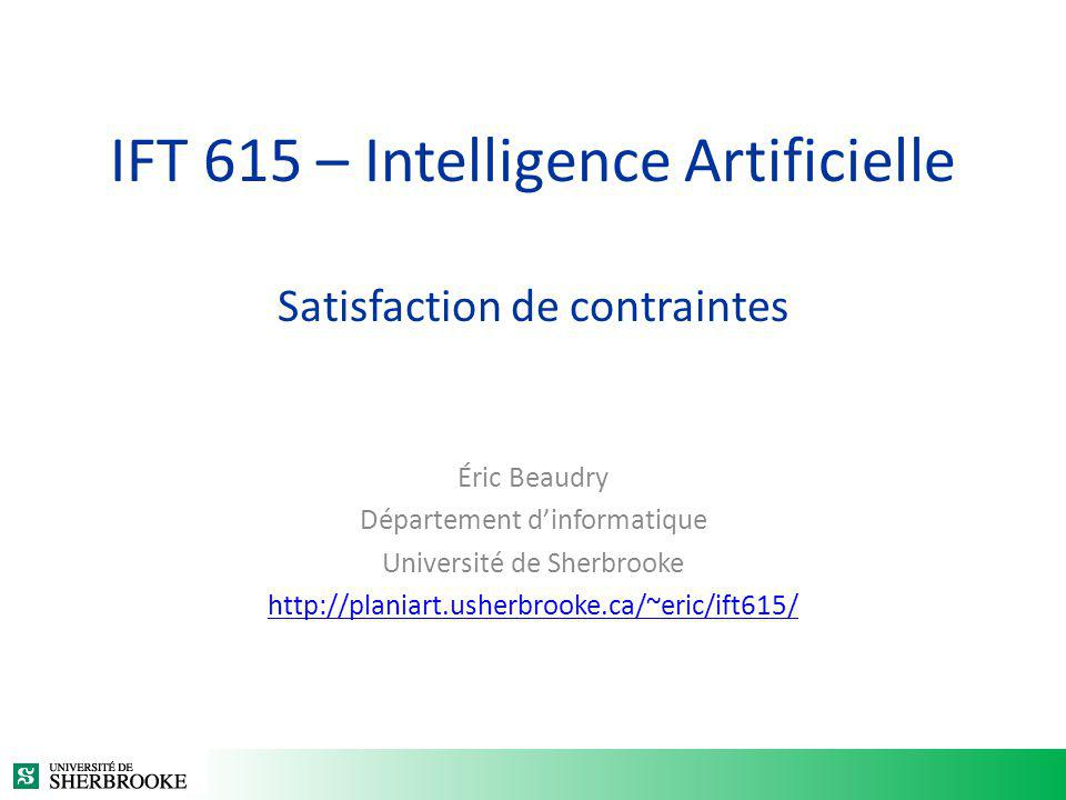 IFT 615 – Intelligence Artificielle Satisfaction de contraintes