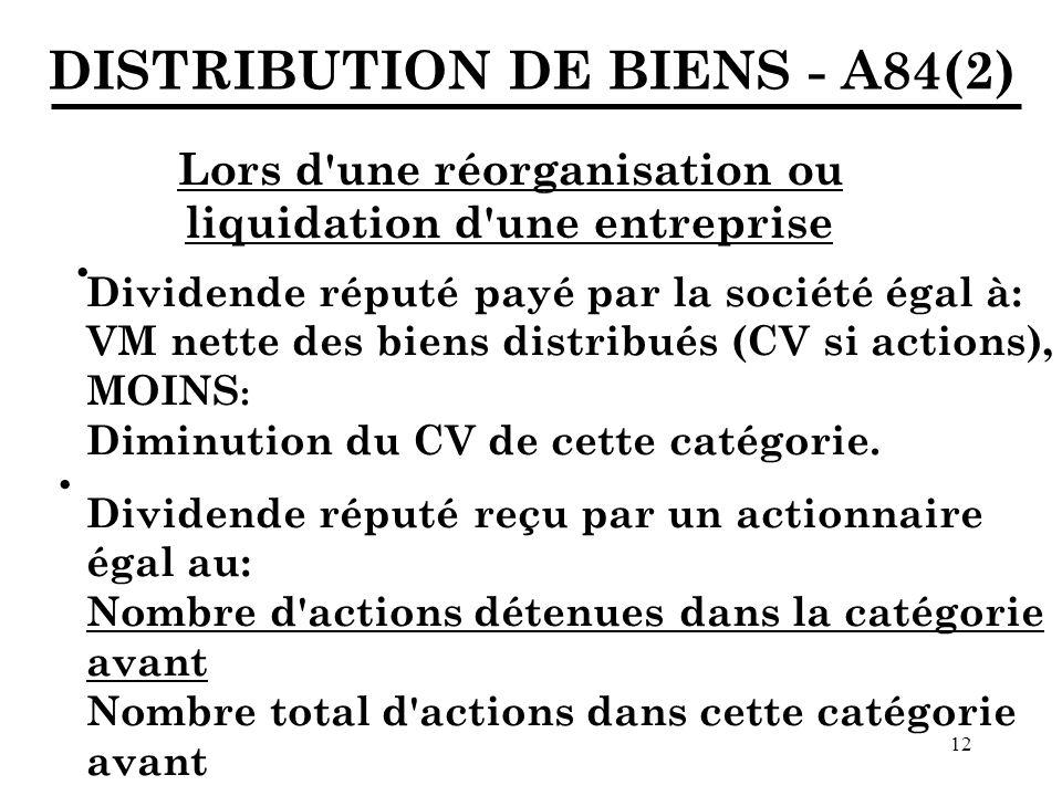 · · DISTRIBUTION DE BIENS - A84(2) Lors d une réorganisation ou
