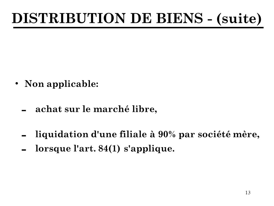 · DISTRIBUTION DE BIENS - (suite) - - - Non applicable: