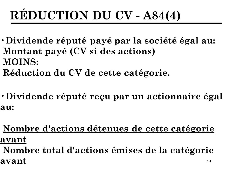 RÉDUCTION DU CV - A84(4) Dividende réputé payé par la société égal au: