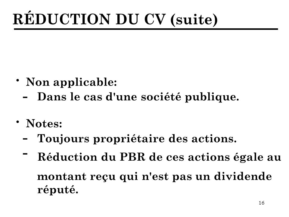 · · RÉDUCTION DU CV (suite) - - - Non applicable: