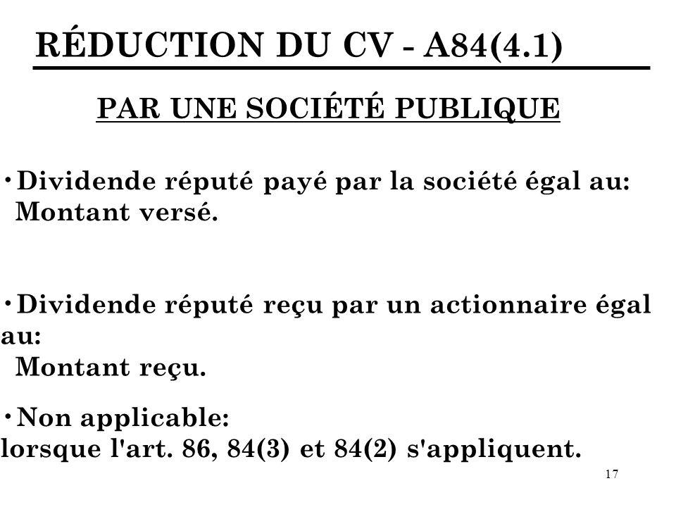 RÉDUCTION DU CV - A84(4.1) PAR UNE SOCIÉTÉ PUBLIQUE