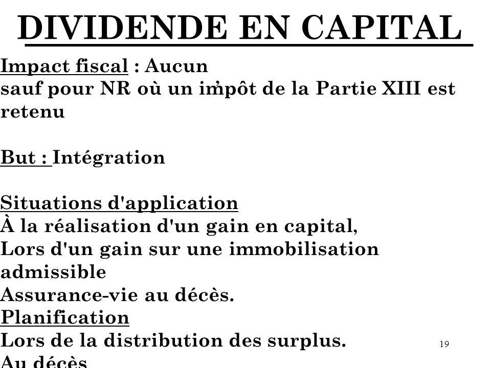 DIVIDENDE EN CAPITAL Impact fiscal : Aucun