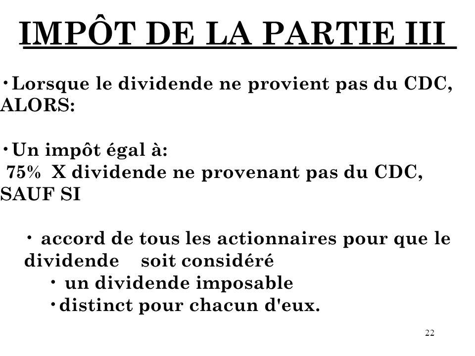 IMPÔT DE LA PARTIE III Lorsque le dividende ne provient pas du CDC,