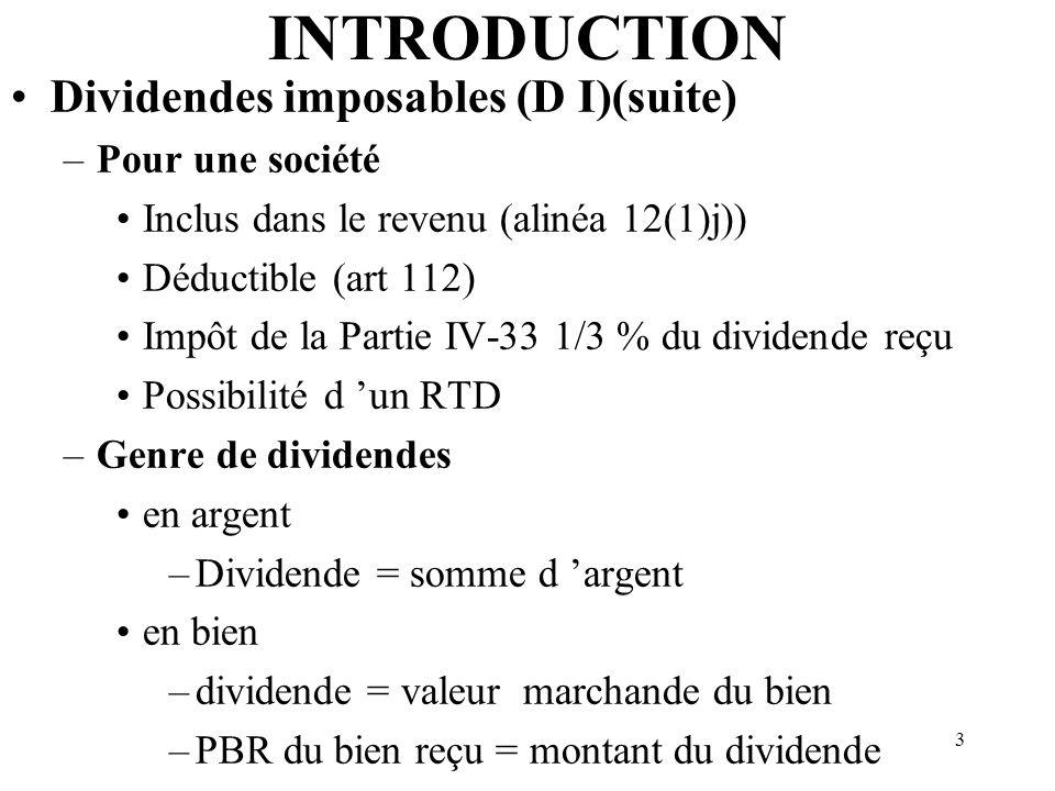INTRODUCTION Dividendes imposables (D I)(suite) Pour une société