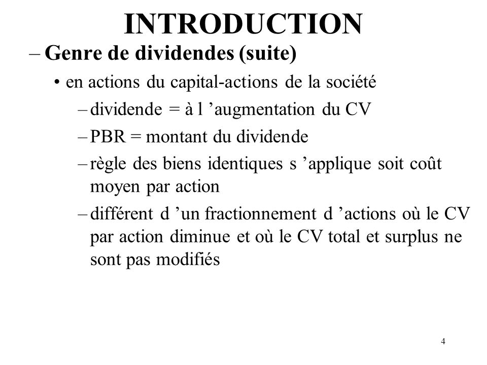 INTRODUCTION Genre de dividendes (suite)